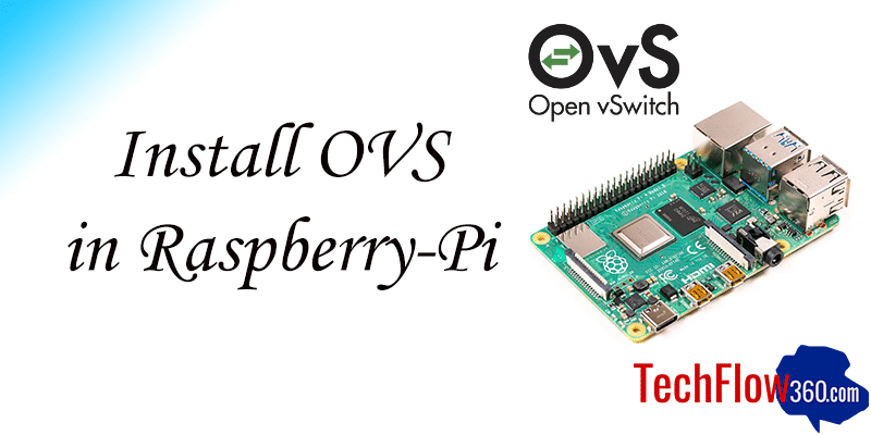 Install OVS (Openvswitch) in Raspberry-Pi