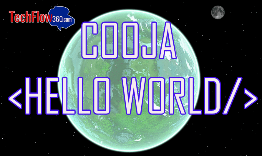 Getting Started with Cooja Hello World Tutorial