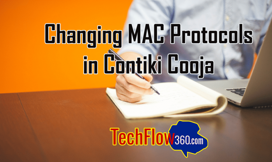 Changing and running Different MAC Protocols in Cooja Contiki OS