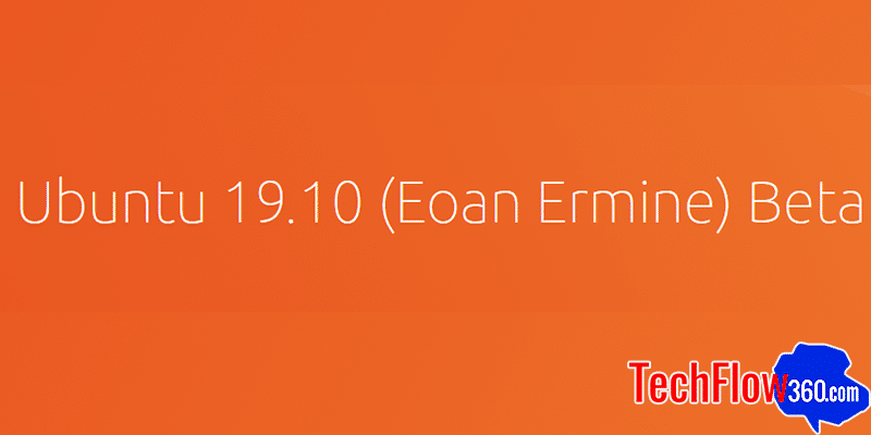Ubuntu 19.10 (Eoan Ermine) Beta is here