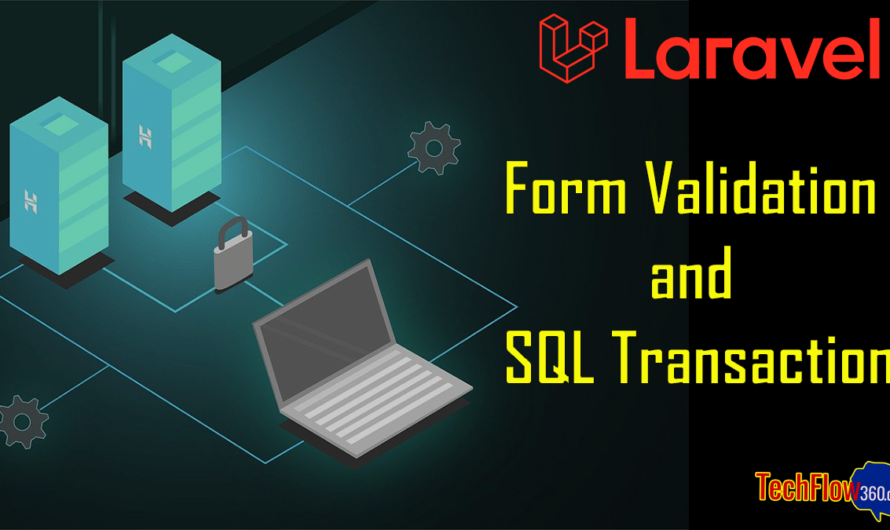 Laravel Controller Form Validation, SQL Transaction Statements and Error Message Output